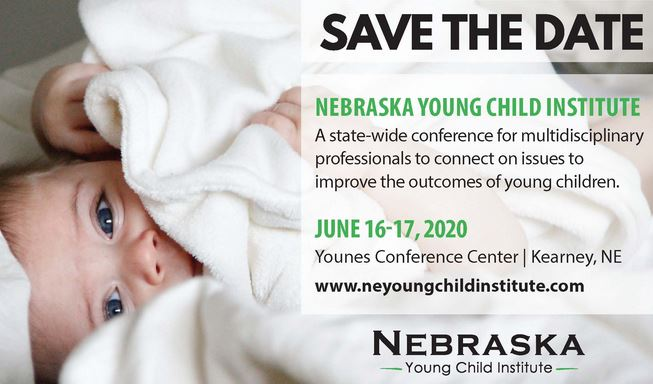 Save the Date for the Nebraska Young Child Institute June 16-17, 2020